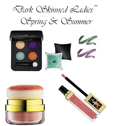 In the spring and summer, dark skinned ladies should opt for purples, teals, and golden bronzes