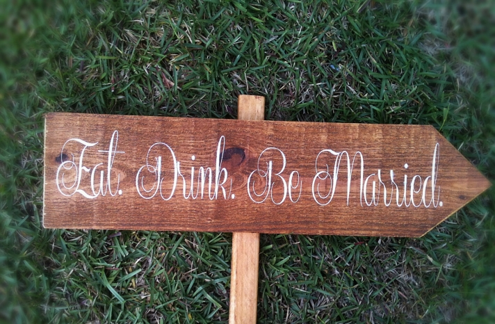 Rustic romance wood wedding sign Eat Drink Be Married